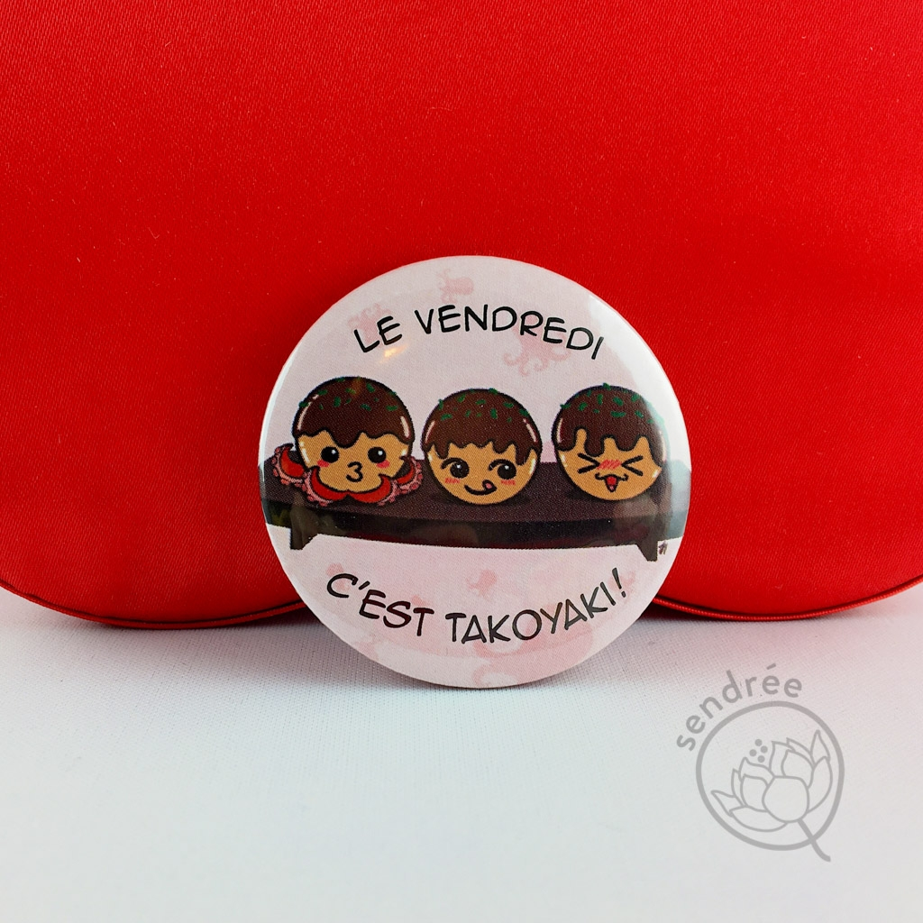Badge Le vendredi c'est takoyaki ! sendrée