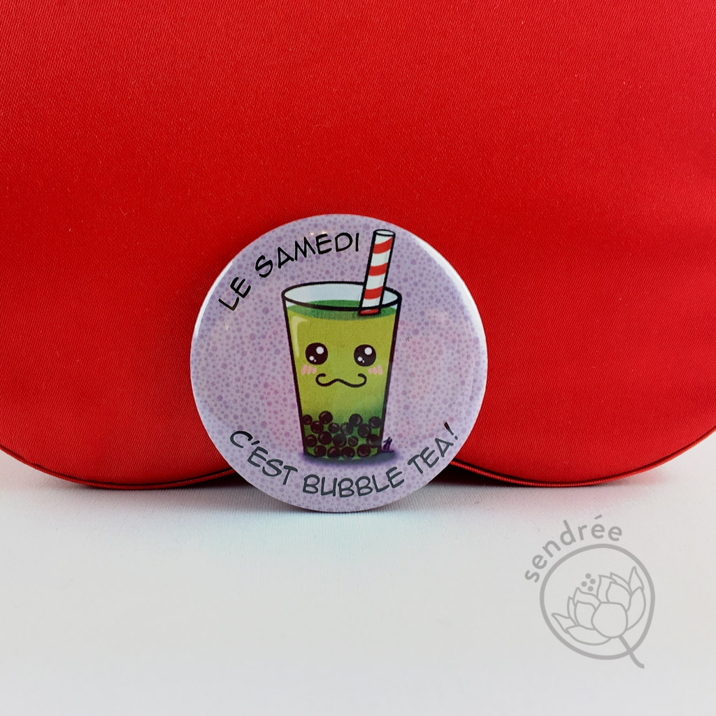 Badge Le samedi c'est bubble tea ! sendrée